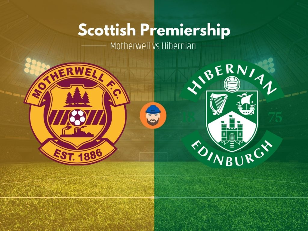 Motherwell vs Hibernian match preview, predictions and betting tips
